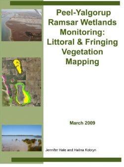 Peel-Yalgorup Ramsar Wetlands Monitoring: Littoral & Fringing Vegetation Mapping – March 2009
