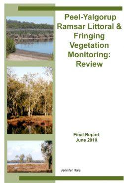 Peel-Yalgorup Ramsar Littoral & Fringing Vegetation Monitoring: Review – Final Report, June 2010