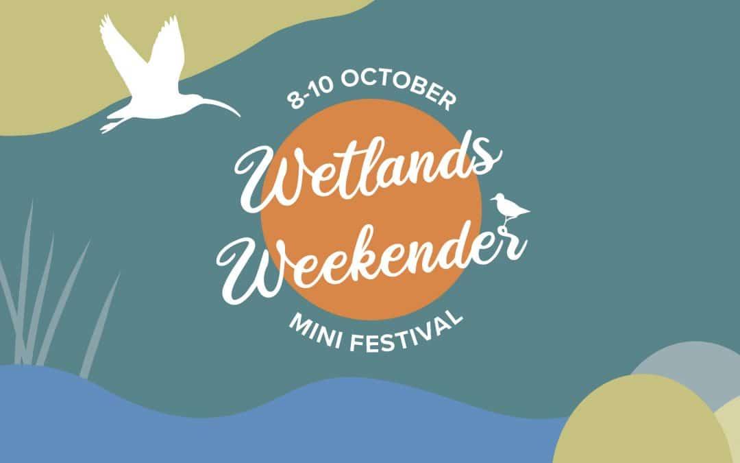 Wetlands Weekender Festival 2021